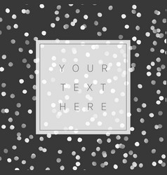 luxury stylish background with silver confetti vector image