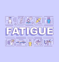 fatigue word concepts banner vector image