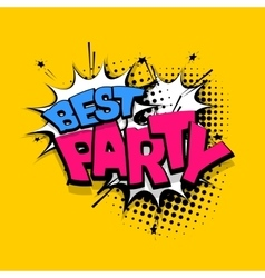 Lettering best party comics book balloon vector image