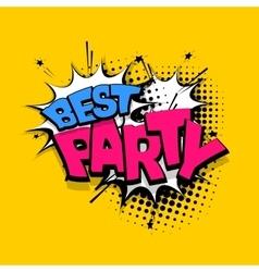 Lettering best party comics book balloon vector