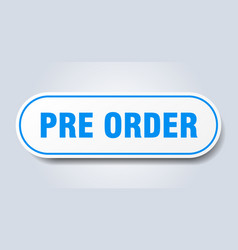 Pre order sign pre order rounded blue sticker pre vector