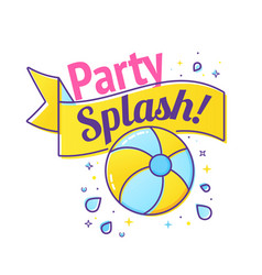 pool party label with inflatable ball and splash vector image