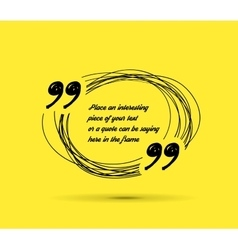 Drawn quotes and a frame vector
