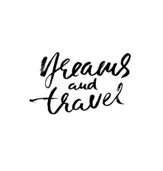 dreams and travel hand drawn modern dry brush vector image