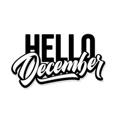 hello december seasonal handwritten lettering vector image