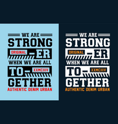 We are stronger when are all together vector