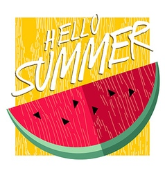 Hello summer happy poster design with watermelon vector