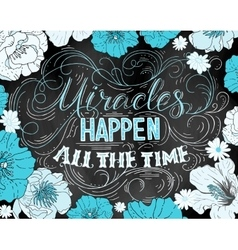 Miracles happen all time hand drawn vector