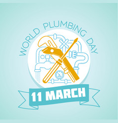 11 march world plumbing day vector image vector image