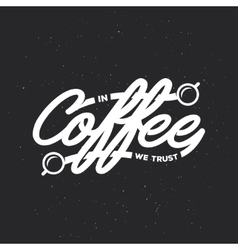 Coffee related lettering vintage vector image