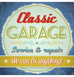 Vintage sign - Classic Garage vector image vector image