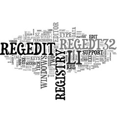 A tale of two regeds registry editors text word vector