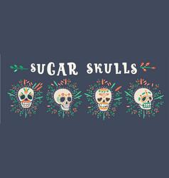Mexican sugar skulls dia de los muertos vector