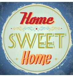 Vintage Home Sweet Home Sign vector image