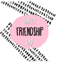 happy friendship day lettering on hand paint pink vector image