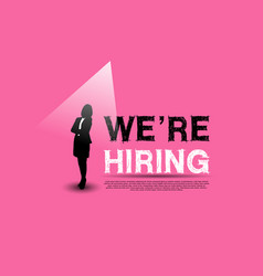 We are hiring with businesswoman in spotlight vector