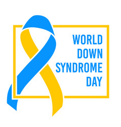 World down syndrome day march 21 blue yellow vector