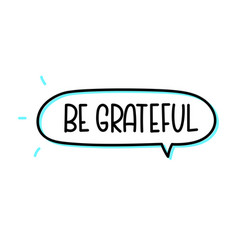 Be grateful inscription text in speech bubble vector