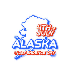 alaska state 4th july independence day with vector image