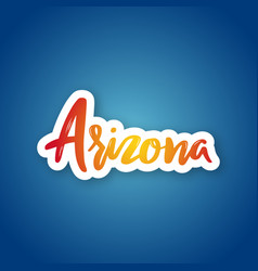 arizona - hand drawn lettering name of usa state vector image