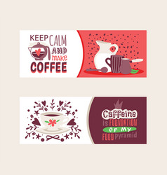 coffee addiction banners keep calm and make vector image