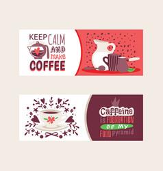 coffee addiction banners keep calm and make vector image