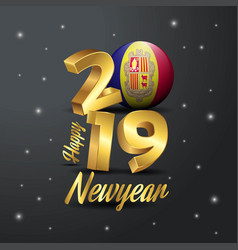 2019 happy new year andorra flag typography vector