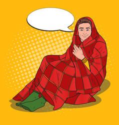 pop art man covered in warm blanket vector image