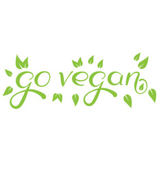 calligraphy go vegan hand drawn sign vector image