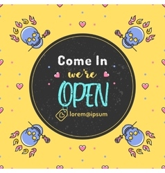 Come in we re open vector image vector image