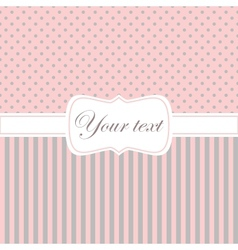 Pink card invitation with polka dots and stripes vector image vector image