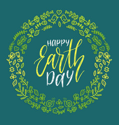 happy earth day hand lettering in round floral vector image