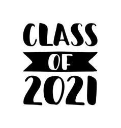 class 2021 hand drawn brush lettering vector image