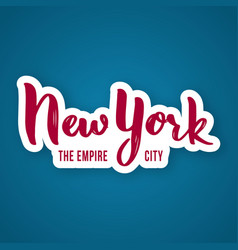 new york the empire city - hand drawn lettering vector image