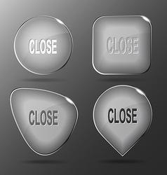 Close Glass buttons vector image