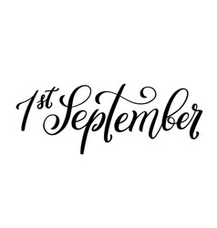 handdrawn lettering 1 september design template vector image