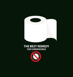 Best remedy for coronavirus is toilet paper vector