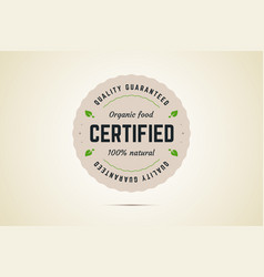 organic food certified sign quality guaranteed vector image