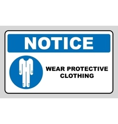 Protective safety clothing must be worn safety vector image