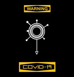 Warning covid-19 sign with virus logo vector