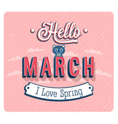 Hello march typographic design vector