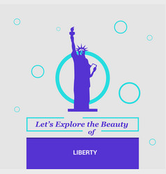 lets explore the beauty of liberty newyork usa vector image