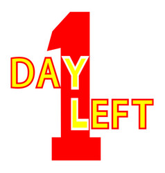 One day left 1 day to go last countdown icon red vector