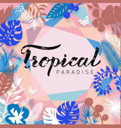 Tropical paradise lettering tropical vector