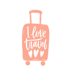 I love travel slogan phrase or message vector