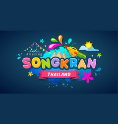 amazing songkran thailand festival message vector image