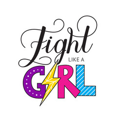 hand drawn lettring fight like a girl vector image