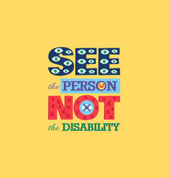 See person not disability poster disable equality vector