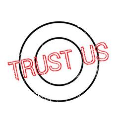Trust us rubber stamp vector