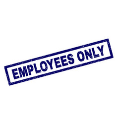 Rectangle grunge employees only stamp vector